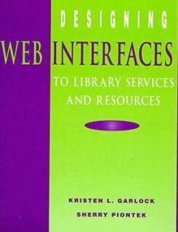 Designing Web Interfaces to Library Services and Resources
