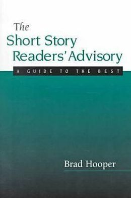 Short Story Readers' Advisory: A Guide for Librarians