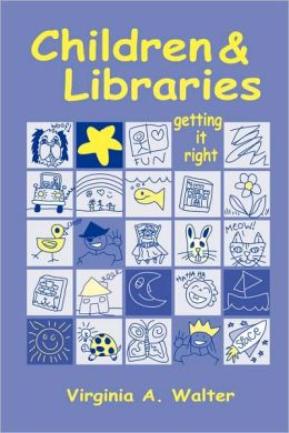 Children and Libraries: Getting It Right