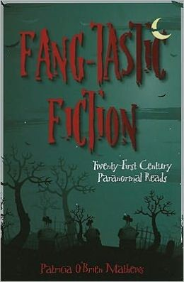 Fang-tastic Fiction: Twenty-First-Century Paranormal Reads