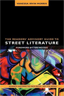 Readers' Advisory Guide To Street Literature, The