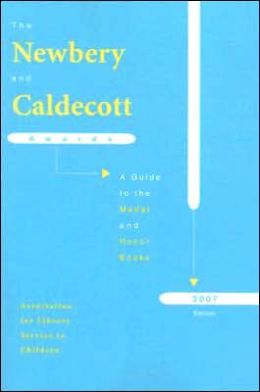 The Newbery and Caldecott Awards: A Guide to the Medal and Honor Books