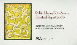Public Library Data Service Statistical Report 2009 : Includes a Special Survey on Public Library Facilities