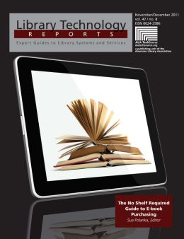 The No Shelf Required Guide to E-book Purchasing: A Library Technology Report