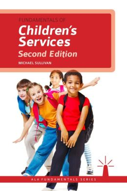 Fundamentals of Children's Services, Second Edition