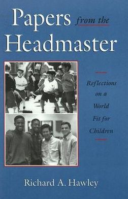 Papers from the Headmaster: Reflection of a World Fit for Children