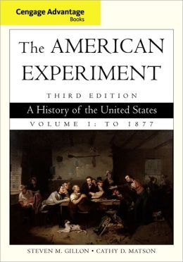 The American Experiment: A History of the United States, Volume 1
