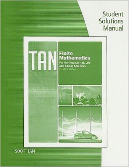 Student Solutions Manual for Tan's Finite Mathematics for the Managerial, Life, and Social Sciences
