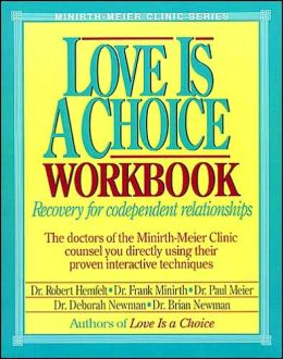 Love is a Choice Workbook: Recovery for Codependent Relationships