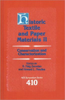 Historic Textile and Paper Materials II: Conservation and Characterization