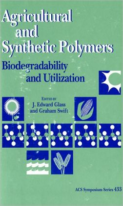Agricultural and Synthetic Polymers: Biodegradability and Utilization