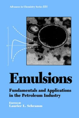 Emulsions: Fundamentals and Applications in the Petroleum Industry
