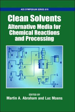 Clean Solvents: Alternative Media for Chemical Reactions and Processing