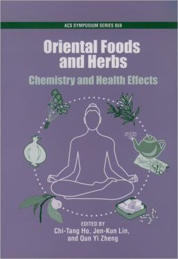 Oriental Foods and Herbs: Chemistry and Health Benefits