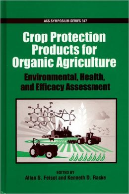 Certified Organic and Biologically Derived Pesticides: Environmental, Health, and Efficacy Assessment