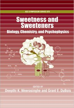 Sweetness and Sweeteners: Biology, Chemistry and Psychophysics
