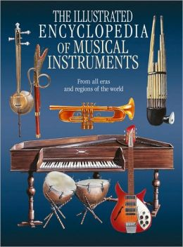 The Illustrated Encyclopedia of Musical Instruments: From All Eras and Regions of the World