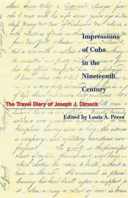 Impressions of Cuba in the Nineteenth Century: The Travel Diary of Joseph J. Dimock