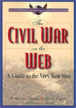Civil War on the Web: A Guide to the Very Best Sites