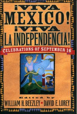Aviva Mzxico! Aviva La Independencia!: Celebrations of September 16