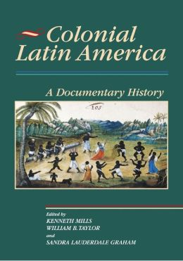 Colonial Latin America: A Documentary History