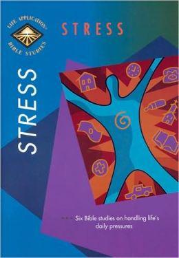 Stress (Life Application Bible Studies)