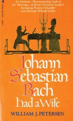 Johann Sebastian Bach Had a Wife