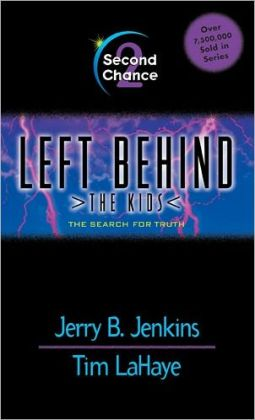 Second Chance: Four Kids Face the Earth's Last Days Together (Left Behind: The Kids Series #2)