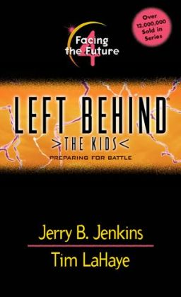 Facing the Future: Four Kids Face the Earth's Last Days Together (Left Behind: The Kids Series #4)