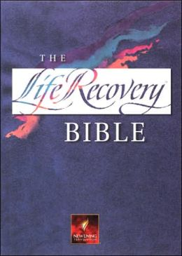 Life Recovery Bible: New Living Translation