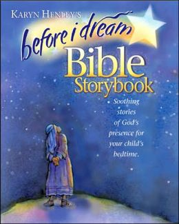 Before I Dream Bible Storybook