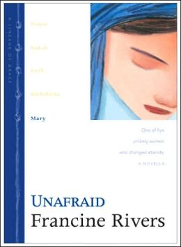 Unafraid: Mary (Lineage of Grace Series #5)