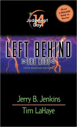 Judgment Day: Into Raging Waters (Left Behind: The Kids Series #14)
