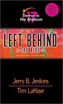 Terror in the Stadium: Witnesses under Fire (Left Behind: The Kids Series #17)