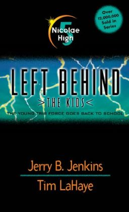Nicolae High: The Young Trib Force Goes Back to School (Left Behind: The Kids Series #5)