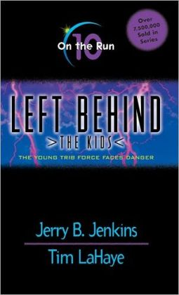 On the Run: The Young Trib Force Faces Danger (Left Behind: The Kids Series #10)