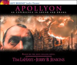Apollyon: An Experience in Sound and Drama (Left Behind Radio Series #5)