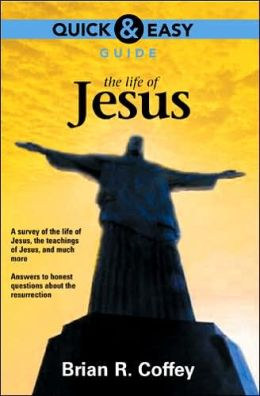 Quick and Easy Guide: The Life of Jesus