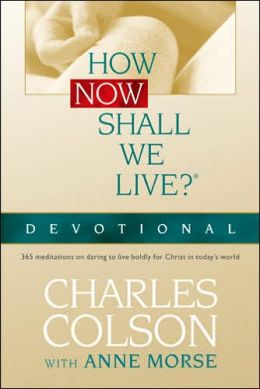 How Now Shall We Live? Devotional