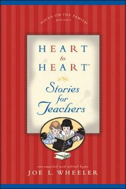 Heart to Heart Stories for Teachers