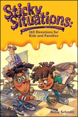 Sticky Situations: 365 Devotions for Kids and Families: 365 Devotions for Kids and Families