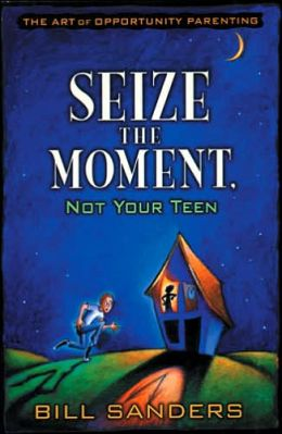 Seize the Moment (Not Your Teen)