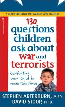 130 Questions Children Ask about War and Terrorists