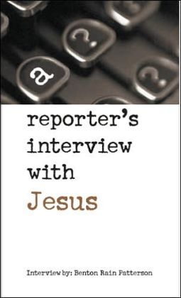 A Reporter's Interview with Jesus
