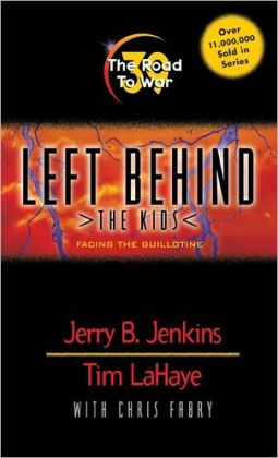The Road to War: Facing the Guillotine (Left Behind: The Kids Series #39)