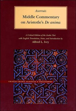 Middle Commentary on Aristotle's de Anima: Craeco-Arabic Sciences and Philosophy