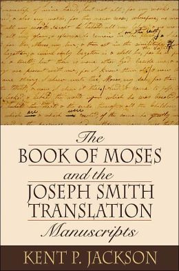 The Book of Moses and the Joseph Smith Translation Manuscripts