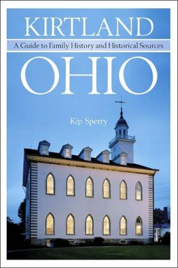 Kirtland, Ohio: A Guide to Family History and Historical Sources