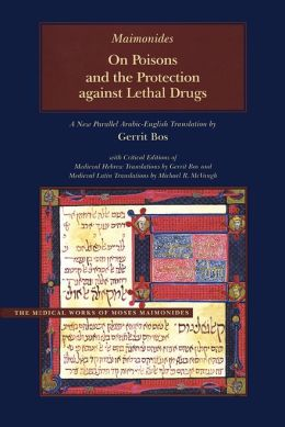 On Poisons and the Protection against Lethal Drugs: A Parallel Arabic-English Edition