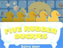 Five Rubber Duckies (Salina Yoon Books)